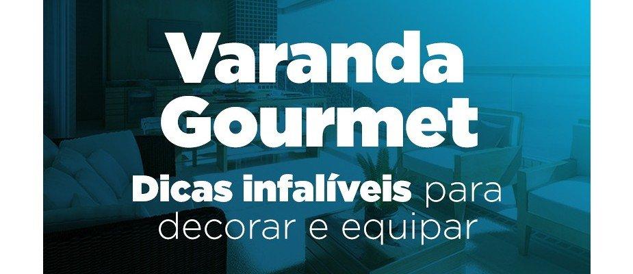 Varanda Gourmet: dicas infalíveis para decorar e equipar
